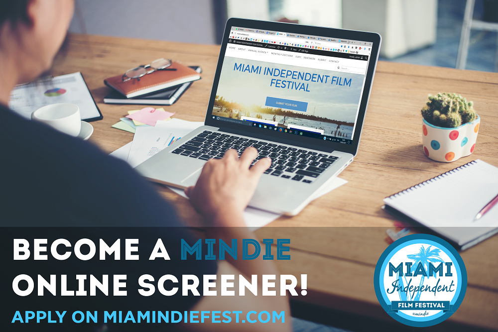 BECOME A MINDIE ONLINE SCREENER – MIAMI INDEPENDENT FILM FESTIVAL